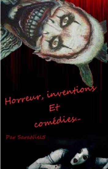 Horreur, inventions et comédies