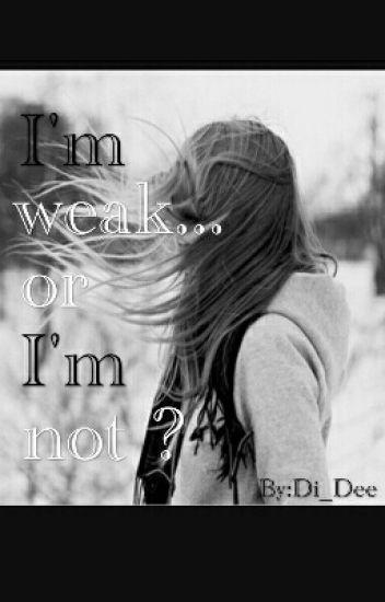 I'm weak... or I'm not ? ✅