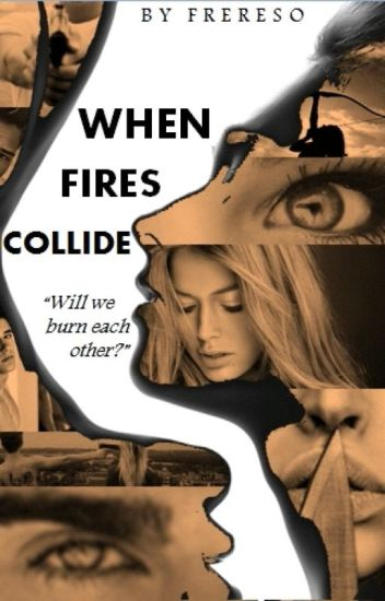 When Fires Collide