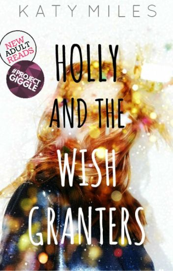 Holly and the Wish Granters (ON HOLD)