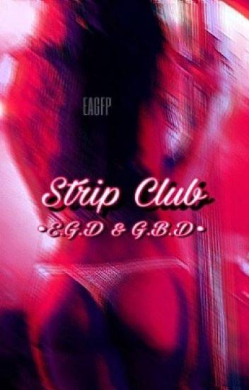 Strip Club •E.G.D X G.B.D•
