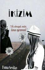 İKİZİM by esma_sevilay