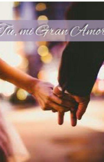 Tú, mi Gran Amor ©