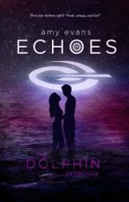 ECHOES - The Dolphin Prophecy book 2 by AmyEvansBooks