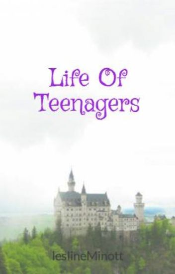 Life Of Teenagers