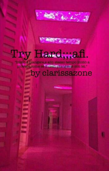 Try Hard;;;afi