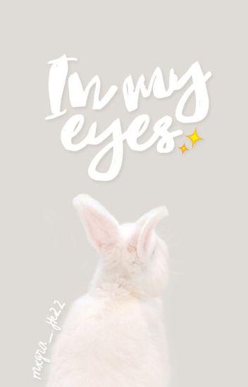 In my eyes ✨ Vkook [PRÓXIMAMENTE]