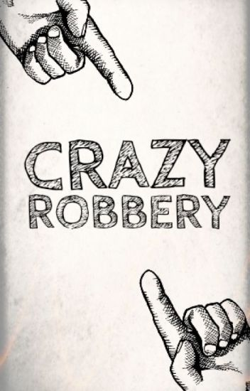 Crazy Robbery: Hazırlık