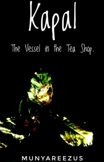 Kapal: The vessel in the Tea Shop.