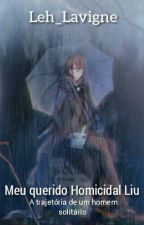 Meu querido Homicidal Liu  by Leh_Lavigne
