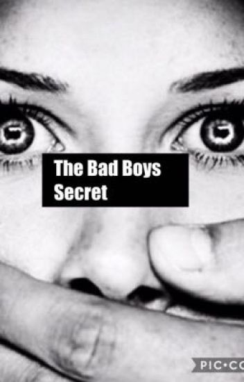 The bad boys Secret