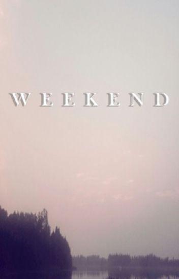 Weekend.