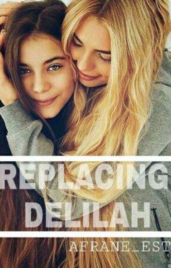 Replacing Delilah ✔