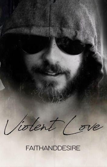 Violent Love[Editing Into Present Tense]