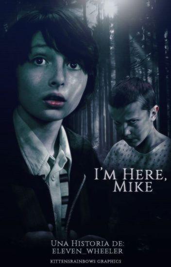 I'm here, Mike » Mileven [TERMINADO]