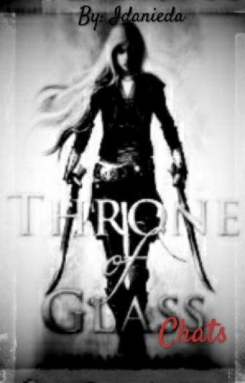 Throne of Glass Chats