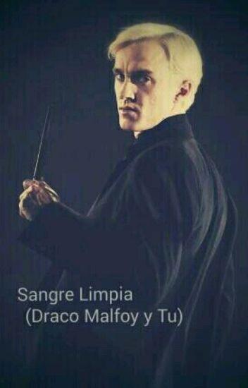 Sangre Limpia (Draco Malfoy y Tu) EDITANDO