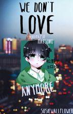 We Don't Love Anymore {Choromatsu x Lectora} by SusieWallflower