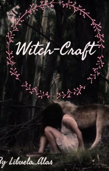 Witch-Craft *Re-writing*