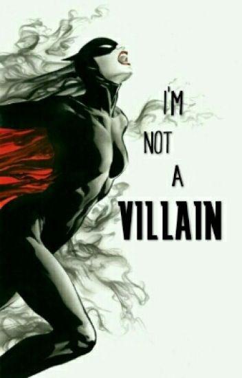 I'm not a Villain