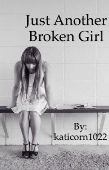 Just Another Broken Girl