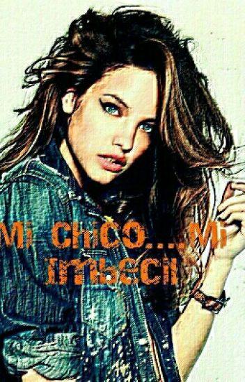 Mi Chico...Mi Imbecil