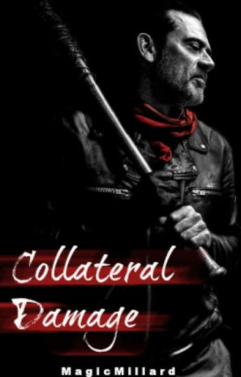 Collateral Damage || Negan
