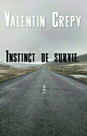 Instinct de survie.