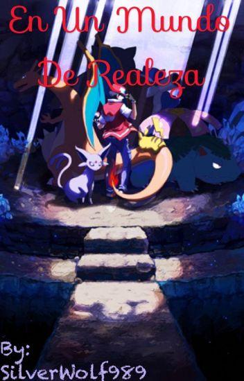 En un mundo de realeza (fanfic pokemon yaoi)