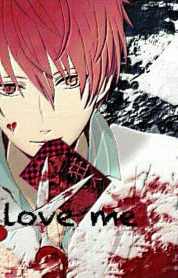 love me (yandere x reader)