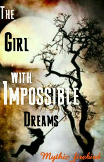The Girl With Impossible Dreams