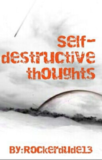 Self-destructive Thoughts