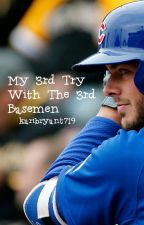 My 3rd Try With The 3rd Basemen| Kris Bryant by karibryant719