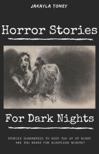 Horror Stories for Dark Nights by Ms_Horrendous