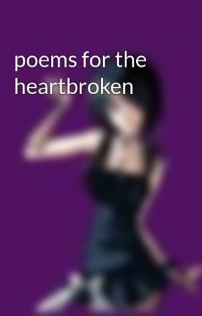 poems for the heartbroken by truthfulvampire