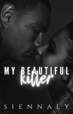 My Beautiful Killer - Only You Can Save Him by WriterQueen10