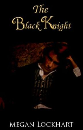 The Black Knight (Watty Awards 2012 Finalist) by MeganLockhart