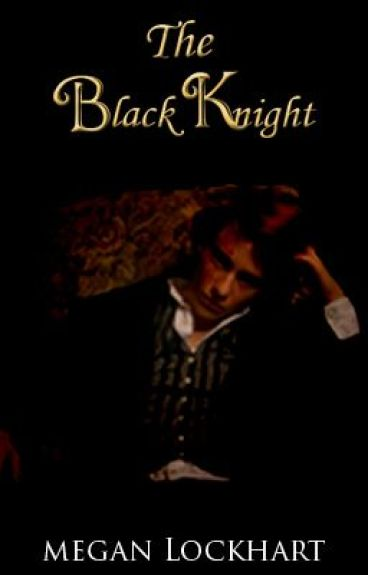 The Black Knight (Watty Awards 2012 Finalist)