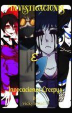 Investigación e Invocación Creepypasta by vickytoria133