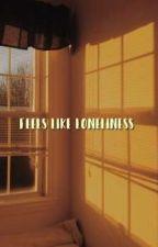 feels like loneliness • christian by gloomtheo