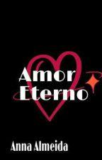 Amor Eterno ( Concluído ) 'Vondy' by BombomdeBrigadeiro