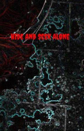Hide And Seek Alone by mangledfoxy