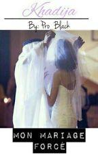Khadija : Mon mariage forcé by Pro_Black