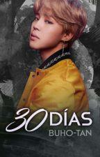 """""""30 Días"""" - Yoonmin/Adaptación by Buho-tan"""