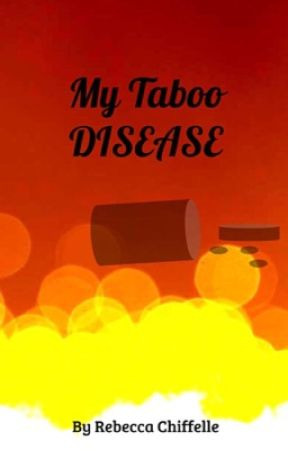 My Taboo Disease by RebeccaChiffelle
