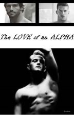 The LOVE of an ALPHA by rpetunia
