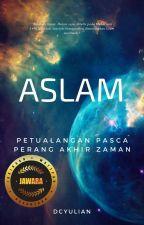 Aslam (Petualangan Pasca Perang Akhir Zaman) by dcyulian