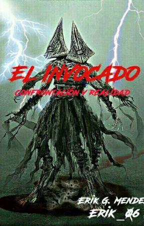EL INVOCADO II.  ( Confrontación y Realidad) by ERIK_06