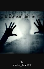 Die Dunkelheit in mir  by medea_heart03