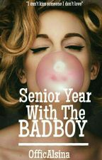 Senior Year With The Badboy by OfficAlsina